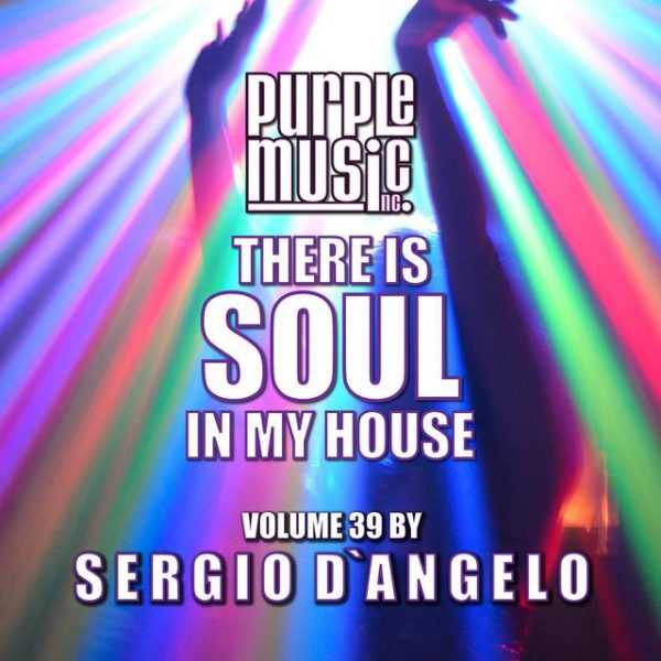 Sergio D'Angelo present There Is Soul in My House vol 39
